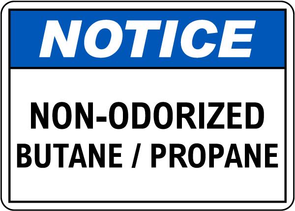 Notice Non-Odorized Butane Propane Sign