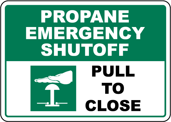 Propane Emergency Shut Off Pull To Close Sign