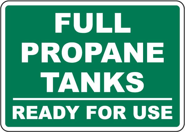Full Propane Tanks Ready For Use Sign