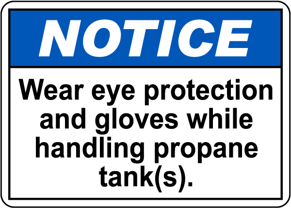 Notice PPE Required While Handling Propane Tanks Sign