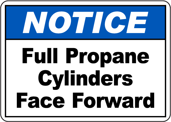 Notice Full Propane Cylinders Face Forward Sign