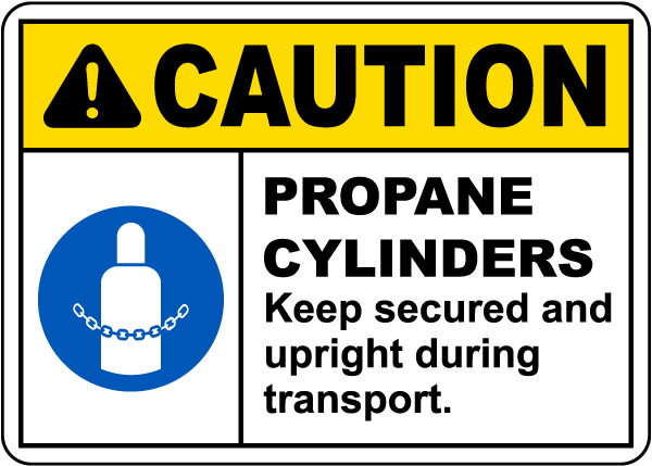 Caution Propane Cylinders Keep Secured Sign