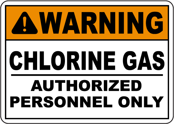 Warning Chlorine Gas Authorized Personnel Only Sign