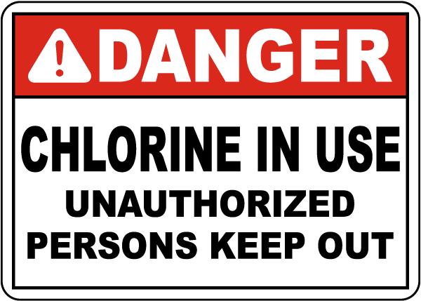 Danger Chlorine In Use Unauthorized Persons Keep Out Sign