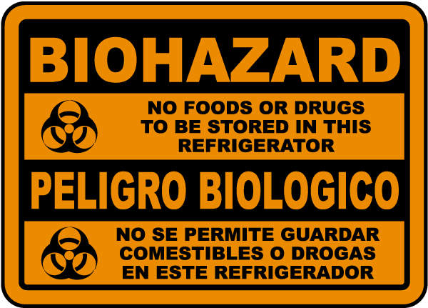 Biohazard No Foods Or Drugs To Be Stored In This Refrigerator Bilingual sign