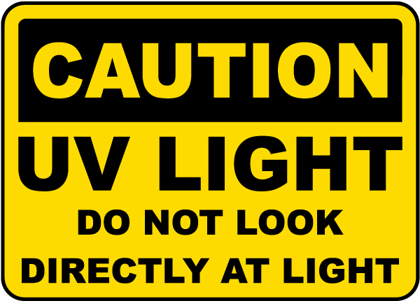 UV Light Do Not Look Directly At Light Sign