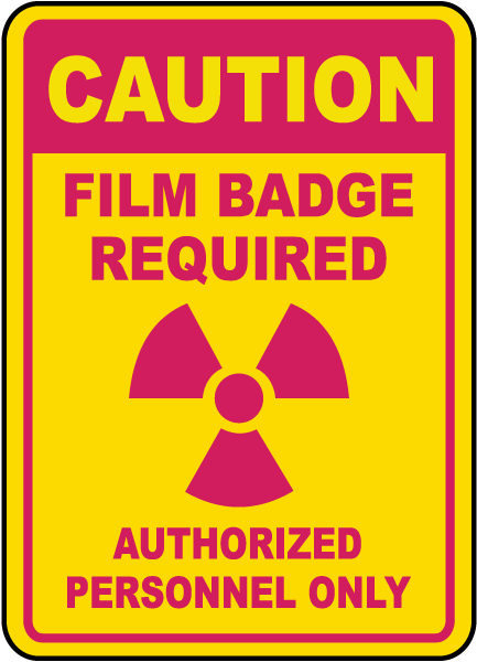 Film Badge Required Authorized Only Sign