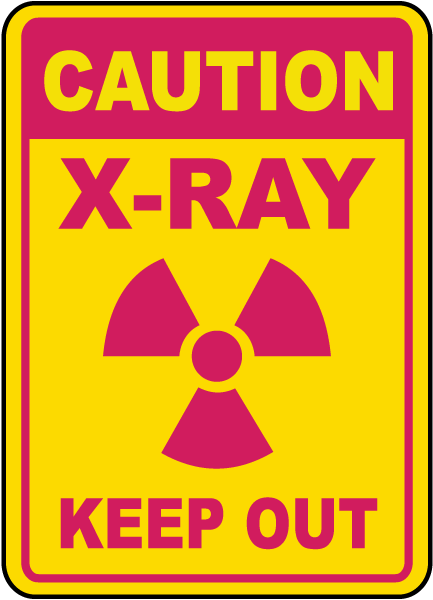 Caution X-Ray Keep Out Sign