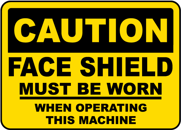 Face Shield Must Be Worn Sign