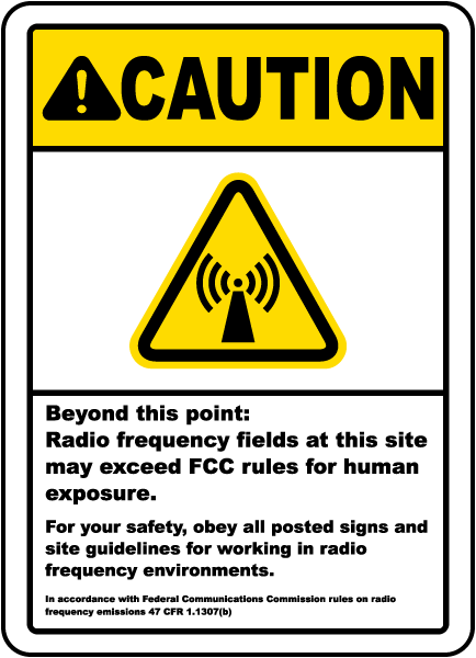 Caution Beyond this point Radio frequency fields at this site may exceed FCC rules for human exposure sign
