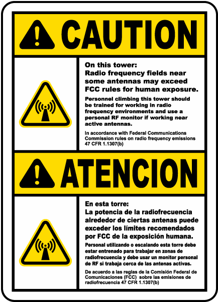 Bilingual Caution On this tower: Radio frequency fields near some antennas may exceed FCC rules for human exposure.