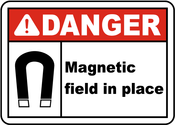 Danger Magnetic field in place Sign