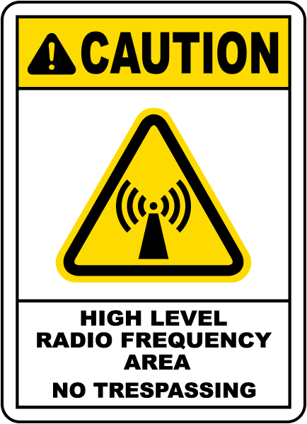 Caution High Level Radio Frequency Area No Trespassing Sign
