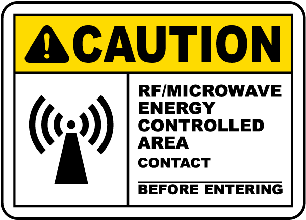 Caution RF/Microwave Energy Controlled Area Contact - Before Entering Sign