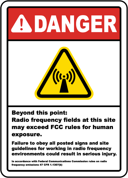 Danger Beyond this point: Radio frequency fields at this site may exceed FCC rules for Human Exposure.