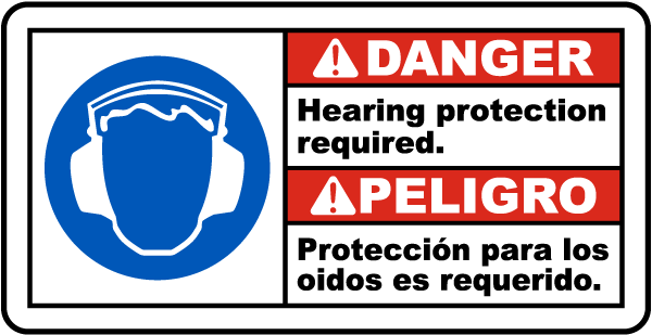 Danger Hearing protection required - Peligro Proteccion para los oidos es requerido bilingual sign