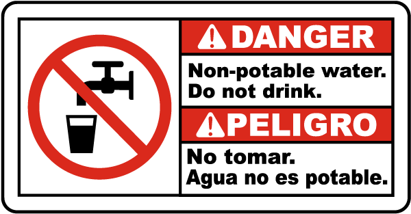 Danger Non-potable water. Do not drink. - Peligro No tomar. Agua no es potable bilingual sign