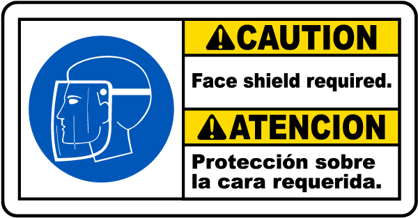 Bilingual Caution Face Shield Required Sign