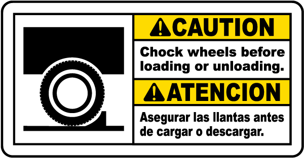 Bilingual Chock Wheels Before Loading Sign