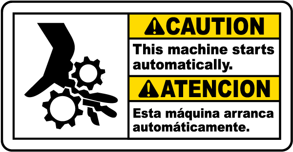 Bilingual Caution This Machine Starts Automatically Sign