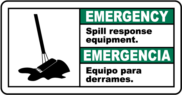 Emergency Spill response equipment - Emergencia Equipo para derrames bilingual sign