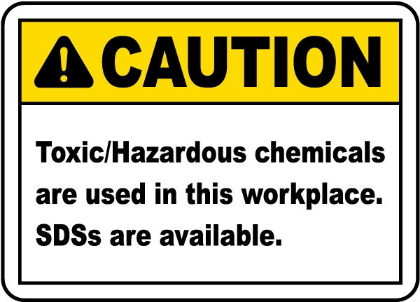 Caution Toxic/Hazardous chemicals are used in this workplace sign