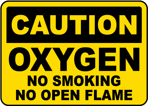 Caution Oxygen No Smoking No Open Flame sign