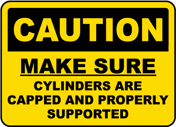 Make Sure Cylinders Are Capped Sign