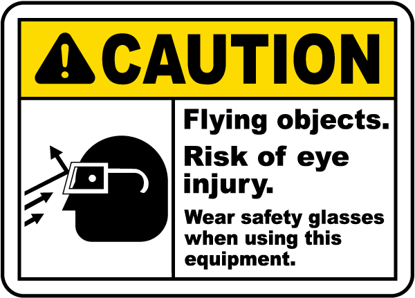 Caution Flying objects. Risk of eye injury. Wear safety glasses when using this equipment sign