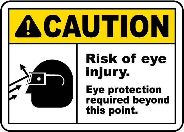 Risk Of Eye Injury Eye Protection Sign