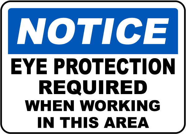 Notice Eye Protection Required When Working In This Area sign