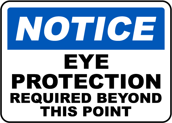 Notice Eye Protection Required Beyond This Point sign