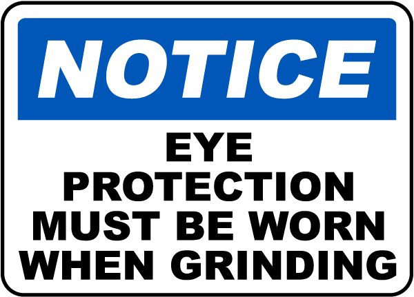 Must Be Worn When Grinding Sign