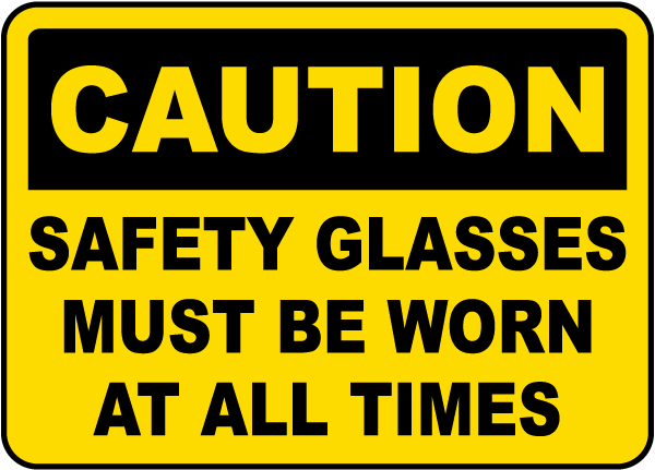 Safety Glasses Must Be Worn Label