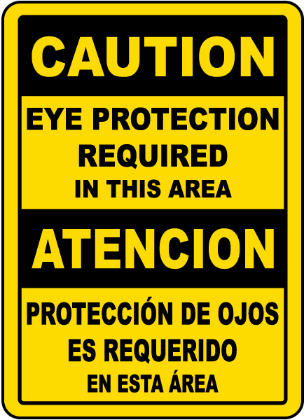 Bilingual Caution Eye Protection Sign