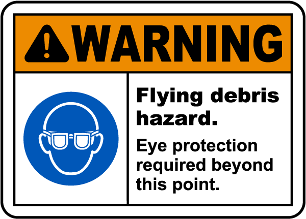 Flying Debris Hazard Eye Protection Sign