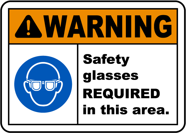 Warning Safety Glasses Required In This Area.