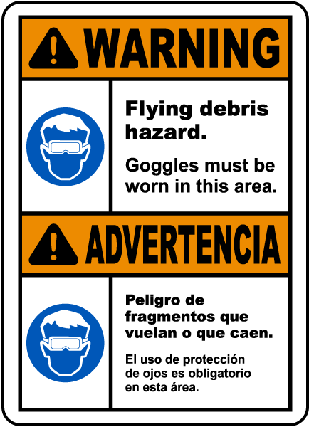 Bilingual Warning Flying Debris Goggles Must Be Worn Sign