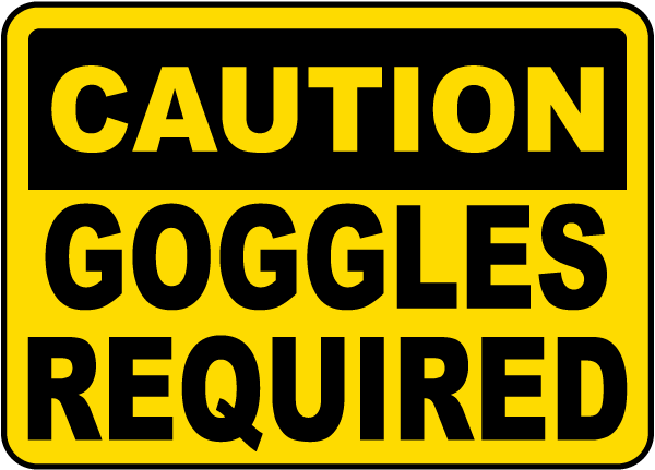 Caution Goggles Required Label