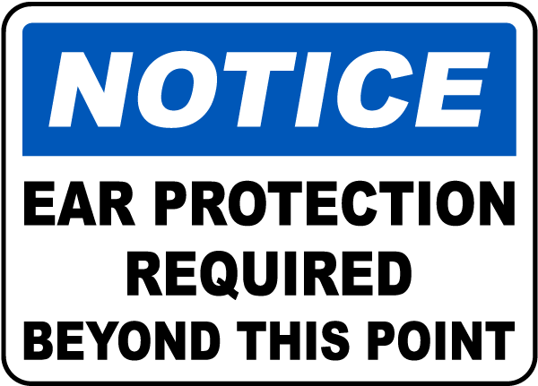 Notice Ear Protection Required Beyond This Point sign
