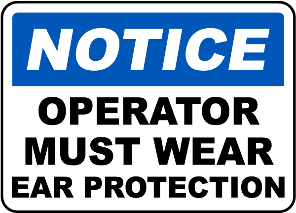 Operator Must Wear Ear Protection Sign
