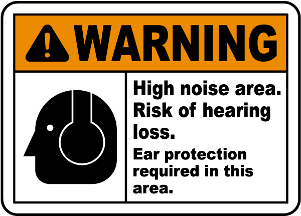 High Noise Area Risk of Hearing Loss Sign