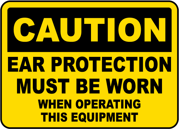 Ear Protection Must Be Worn Sign