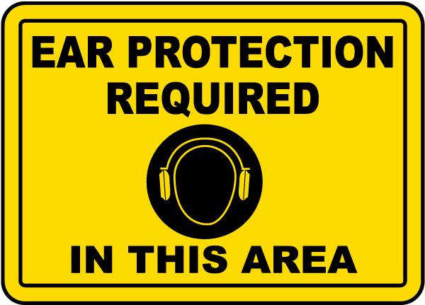 Ear Protection Required In This Area sign