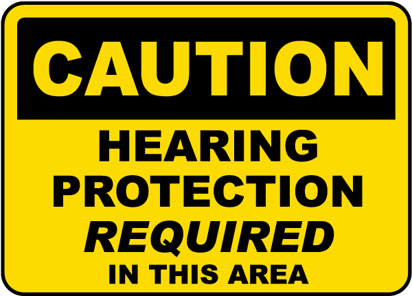Caution Hearing Protection Required In This Area sign