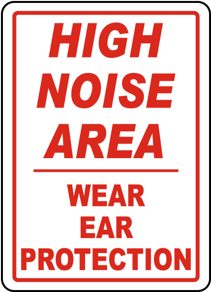 High Noise Area / Wear Ear Protection sign