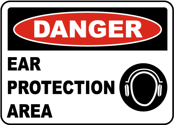 Danger Ear Protection Area Sign