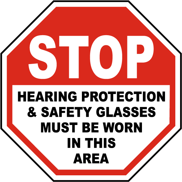 Stop Hearing Protection & Safety Glasses Must Be Worn In This Area sign