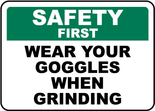 Wear Your Goggles When Grinding Label