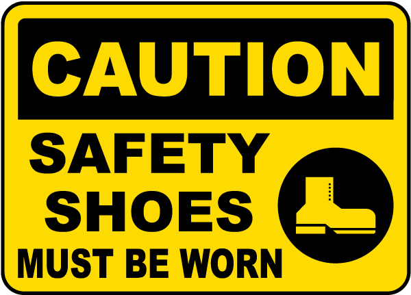 Caution Safety Shoes Must Be Worn Sign